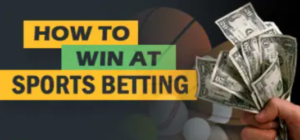 How to Win at Sports Betting?